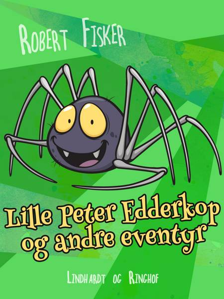 Lille Peter Edderkop og andre eventyr af Robert Fisker