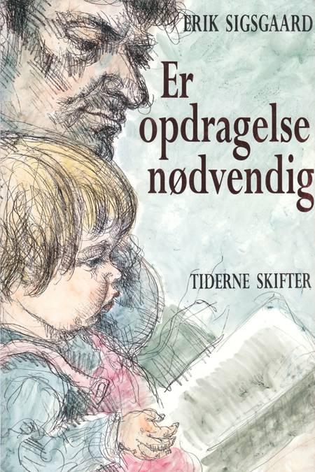 Er opdragelse nødvendig af Erik Sigsgaard