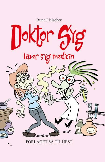 Doktor Syg laver syg medicin af Rune Fleischer