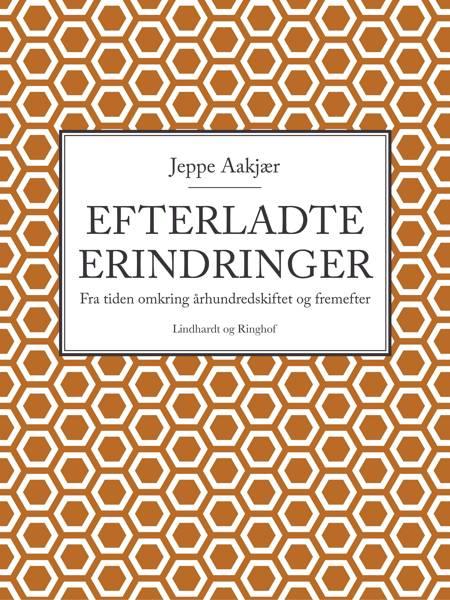 Efterladte erindringer af Jeppe Aakjær