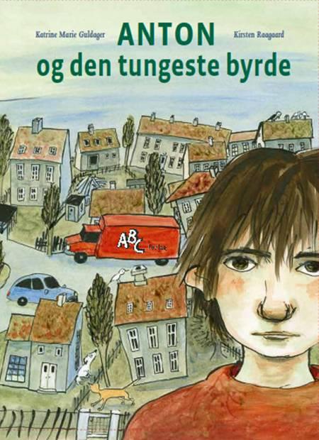 Anton og den tungeste byrde af Kirsten Raagaard og Katrine Marie Guldager