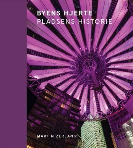 Byens hjerte - pladsens historie af Martin Zerlang