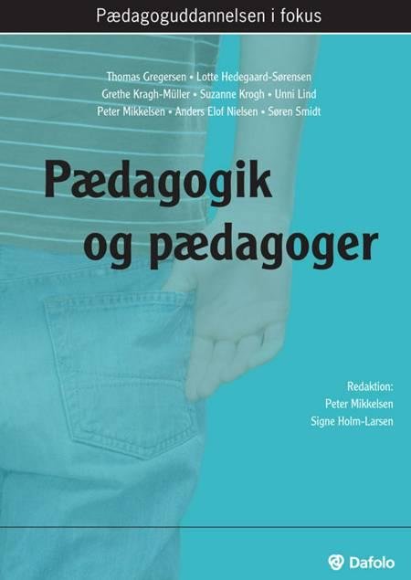 Pædagogik og pædagoger af Thomas Gregersen, Grethe Kragh-Müller, Lotte Hedegaard-Sørensen og Lotte Hedegaard-Sørensen Hedegaard-Sørensen m.fl.