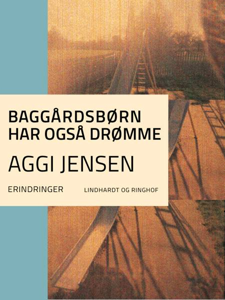 Baggårdsbørn har også drømme af Aggi Jensen