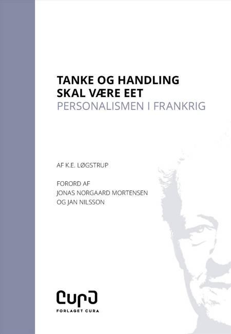 Tanke og handling skal være eet af K. E. Løgstrup