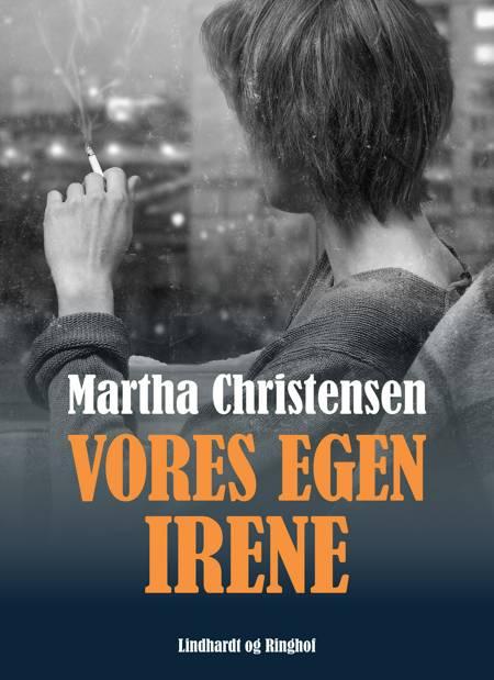 Vores egen Irene af Martha Christensen