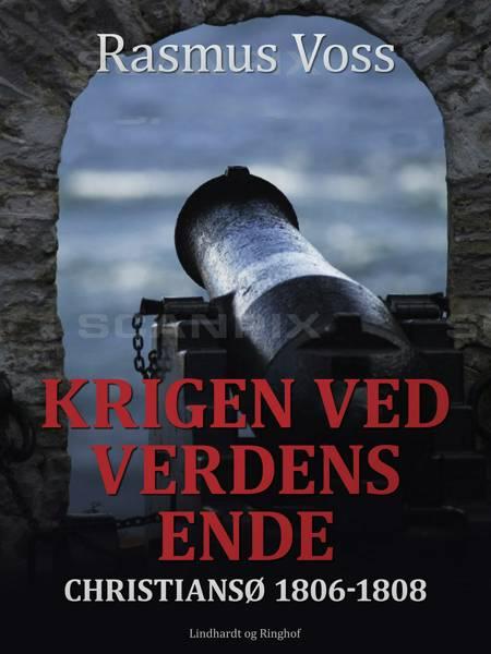 Krigen ved verdens ende af Rasmus Voss