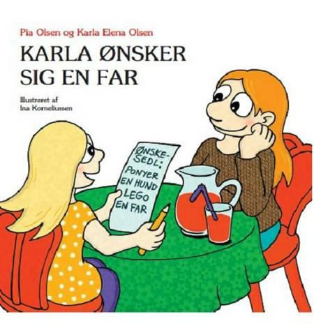Karla ønsker sig en far af Pia Olsen og Karla Elena Olsen