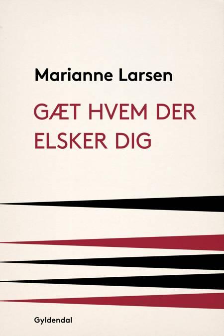 Gæt hvem der elsker dig af Marianne Larsen