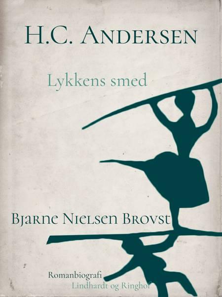 H.C. Andersen. Lykkens smed af Bjarne Nielsen Brovst