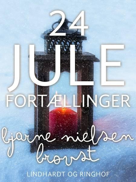 24 Julefortællinger af Bjarne Nielsen Brovst