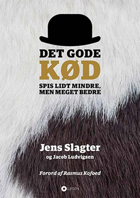 Det gode kød af Jacob Ludvigsen og Jens Slagter