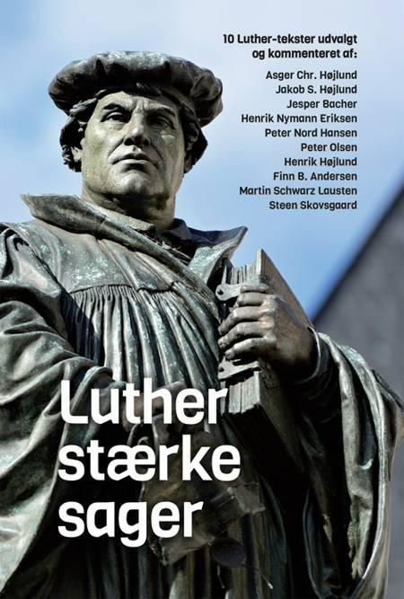 Luther stærke sager af Martin Luther og Asger Chr. Højlund m.fl.