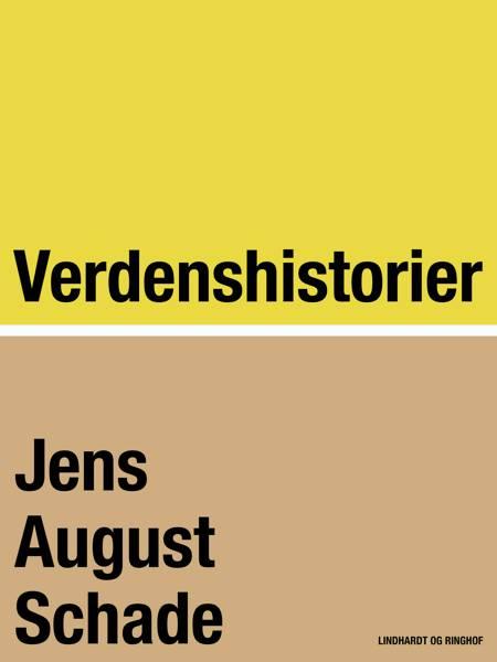 Verdenshistorier af Jens August Schade