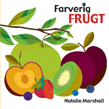 Farverig frugt af Lena Lamberth