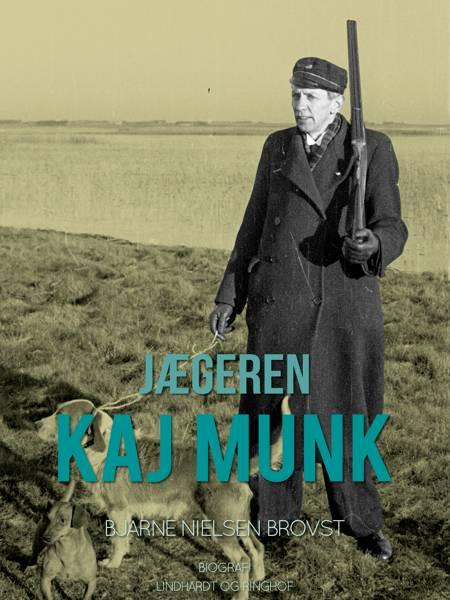 Jægeren Kaj Munk af Bjarne Nielsen Brovst