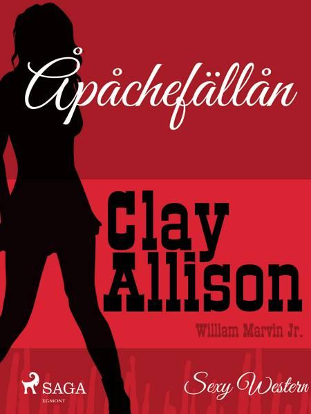 Apachefällan af William Marvin Jr og Clay Allison