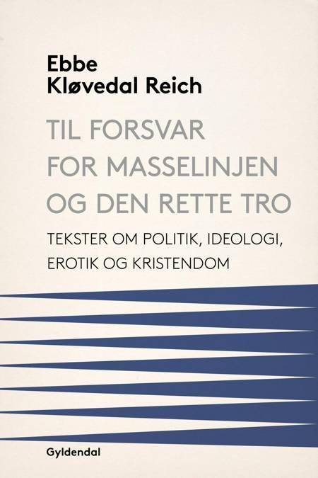 Til forsvar for masselinjen og den rette tro af Ebbe Kløvedal Reich
