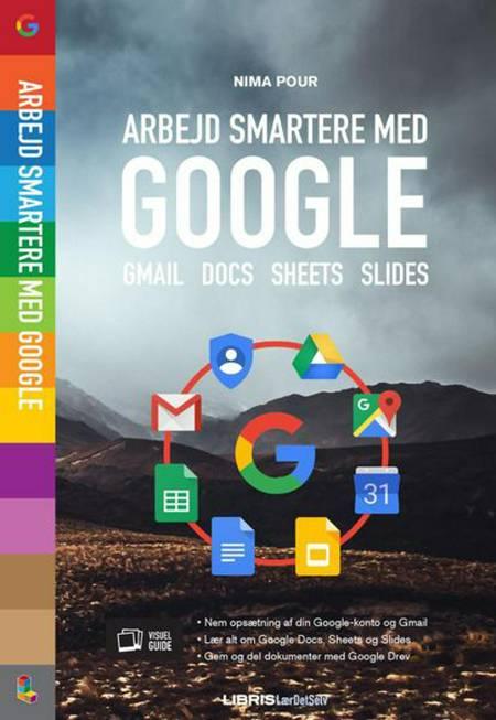 Arbejd smartere med Google af Nima Pour