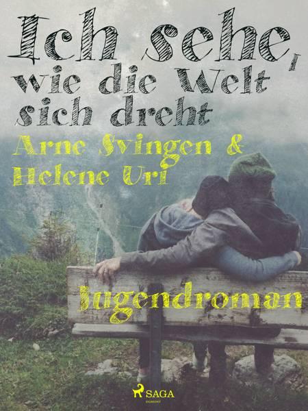 Ich sehe, wie die Welt sich dreht af Helene Uri og Arne Svingen