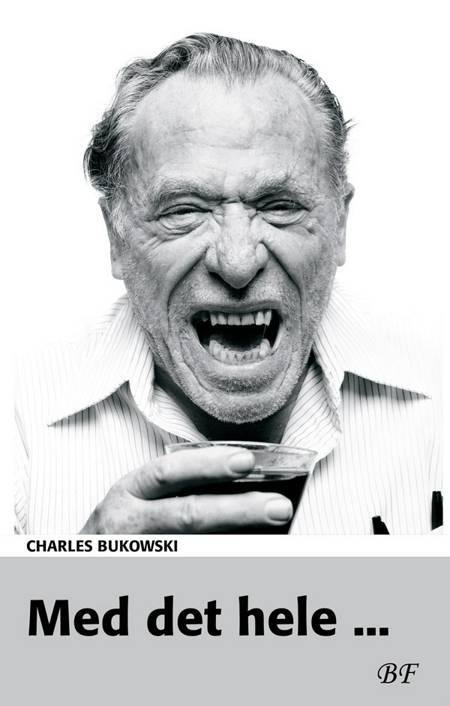 Med det hele af Charles Bukowski