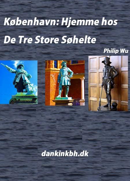 København: Hjemme hos De Tre Store Søhelte af Philip Wu