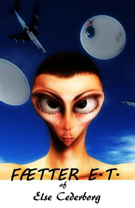 FÆTTER E.T. af Else Cederborg