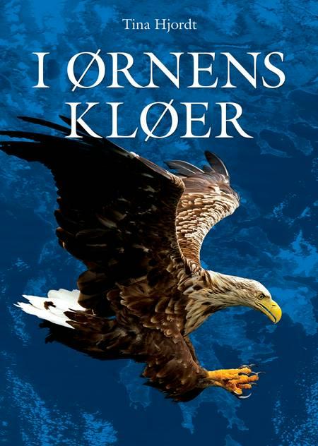 I Ørnens Kløer af Tina Hjordt