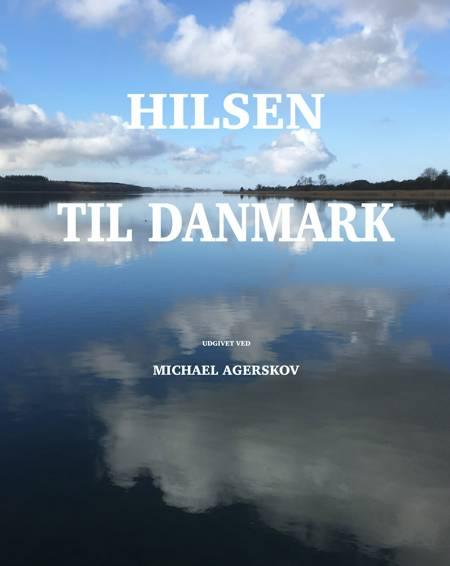 Hilsen til Danmark af Michael Agerskov