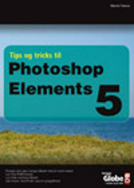 Tips og tricks til Photoshop Elements 5 af Martin Simon