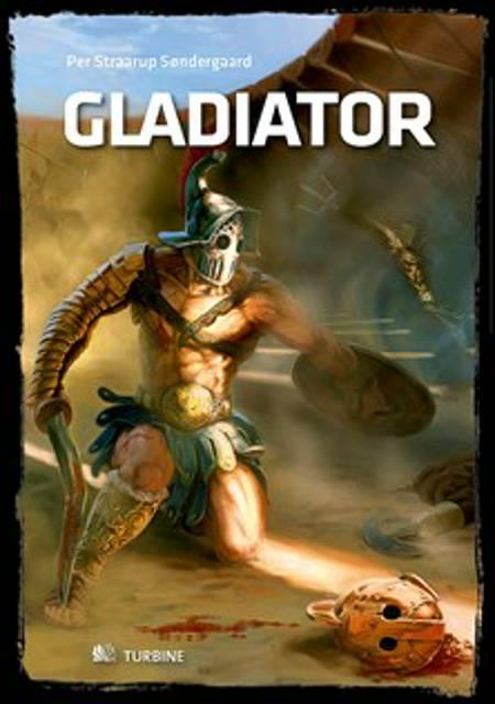 Gladiator af Per Straarup Søndergaard