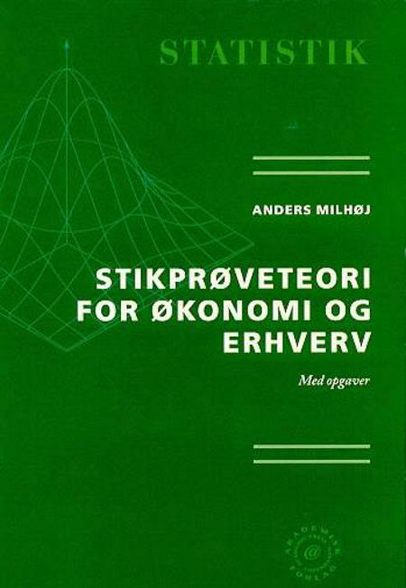Stikprøveteori for økonomi og erhverv af Anders Milhøj