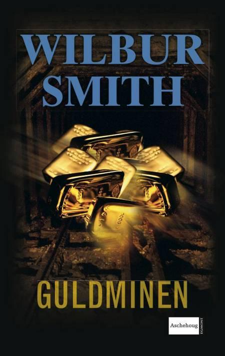 Guldminen af Wilbur Smith