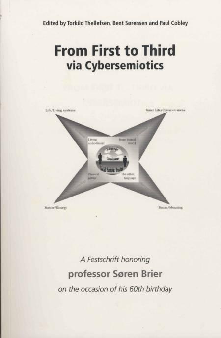 From first to third via cybersemiotics af Bent Sørensen, Torkild Thellefsen og Paul Cobley