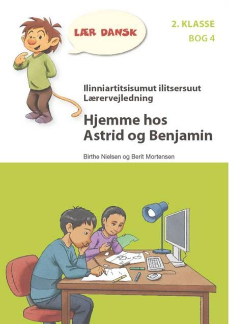 Lærervejledning til Hjemme hos Astrid og Benjamin af Birthe Nielsen og Berit Mortensen