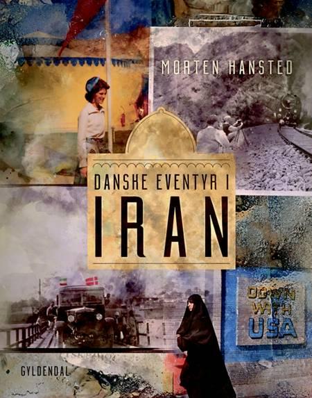 Danske eventyr i Iran af Morten Hansted