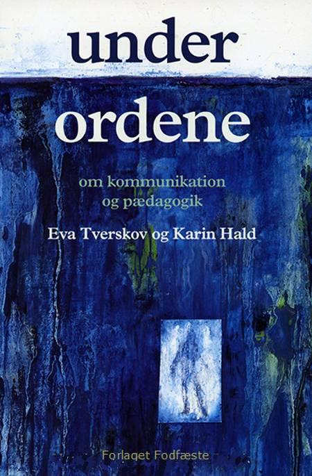 Under ordene af Eva Tverskov og Karin Hald