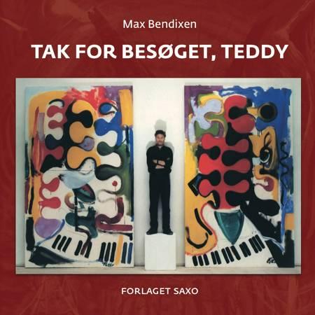 Tak for besøget, Teddy af Max Bendixen