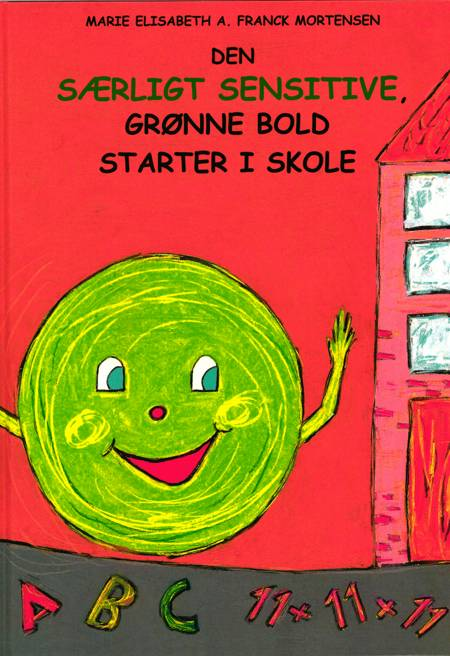 Den særligt sensitive, grønne bold starter i skole af Marie Elisabeth A. Franck Mortensen