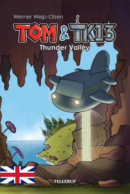 Tom & TK13 #1: Thunder Valley af Werner Wejp-Olsen