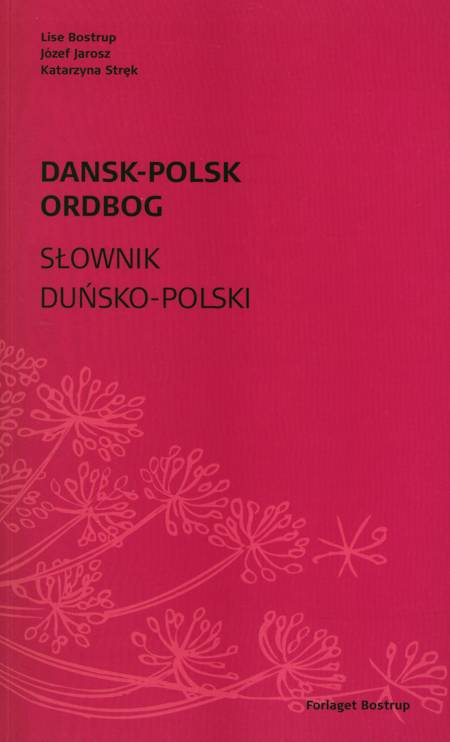 Dansk-polsk ordbog af Lise Bostrup, Katarzyna Strek og Józef Jarosz