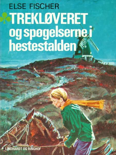 Trekløveret og spøgelserne i hestestalden af Else Fischer