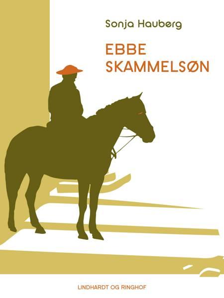 Ebbe Skammelsøn af Sonja Hauberg