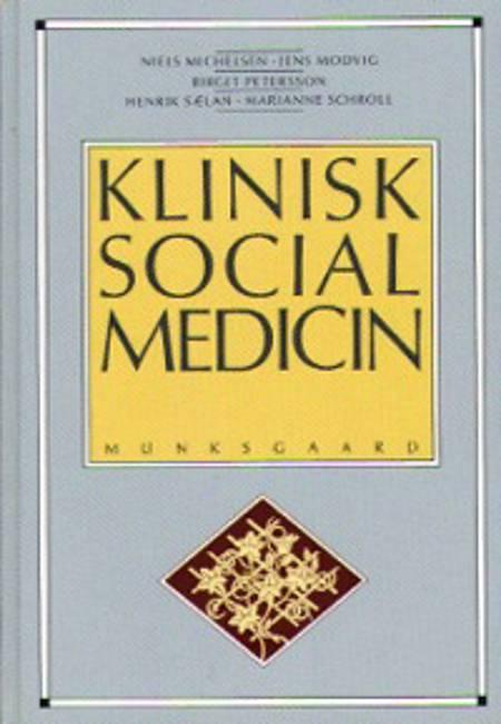 Klinisk socialmedicin af Niels Michelsen, Claus Vinther Nielsen og Britt Toftgaard Jensen m.fl.