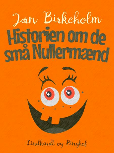 Historien om de små nullermænd af Jørn Birkeholm