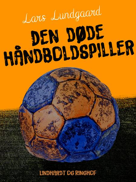 Den døde håndboldspiller af Lars Lundgaard