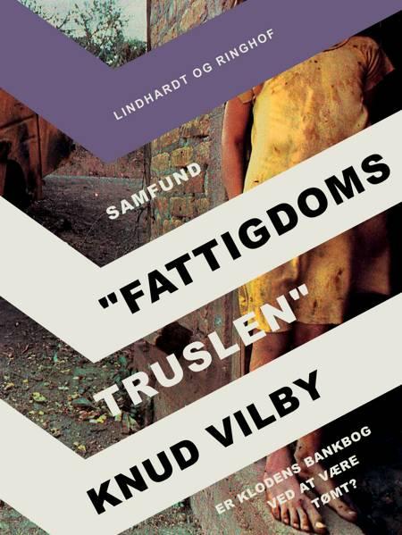 Fattigdoms-truslen af Knud Vilby