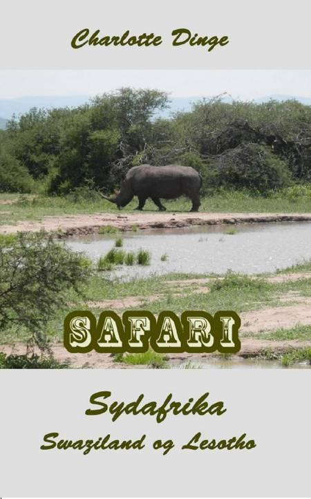 Safari. Sydafrika, Swaziland og Lesotho af Charlotte Dinge