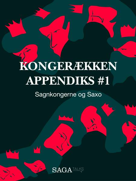 Kongerækken Appendiks 1 - Sagnkongerne og Saxo af Anders Olling og Hans Erik Havsteen