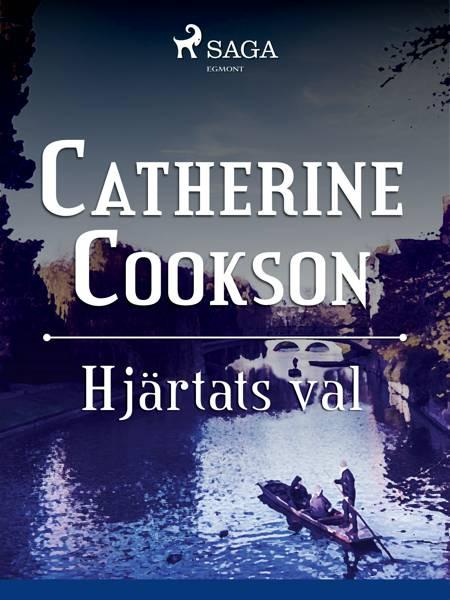 Hjärtats val af Catherine Cookson